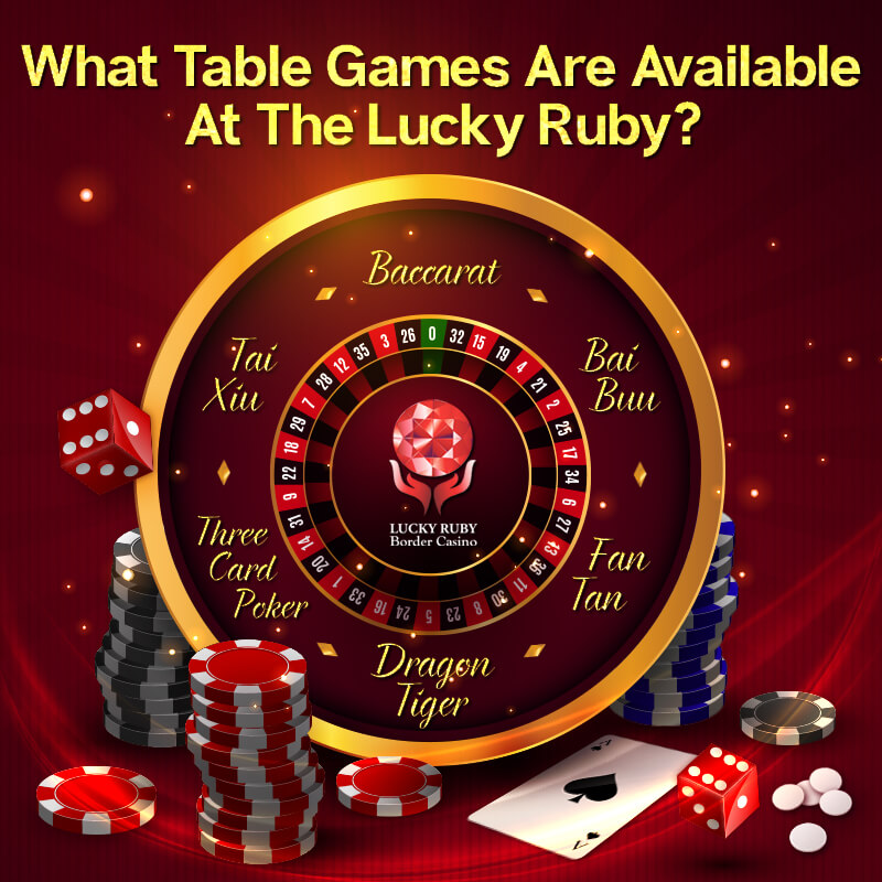 WHAT TABLE GAMES ARE AVAILABLE AT LUCKY RUBY?